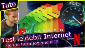Comment tester le débit internet de ton futur logement ADSL VDSL Fibre !