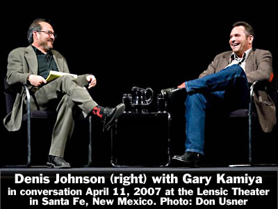 Denis Johnson (right) in conversation with Gary Kamiya at the Lensic Theater in Santa Fe, New Mexico, Wednesday, April 11, 2007. Photo: Don Usner