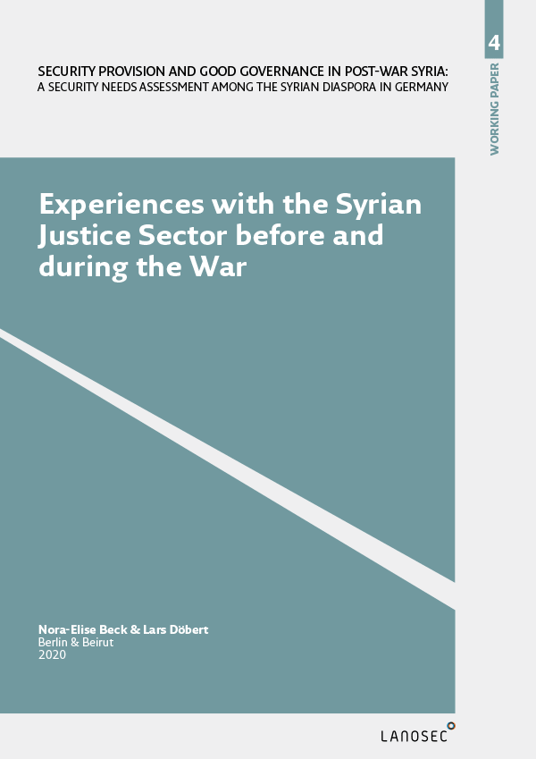 Working Paper 4: Experiences with the Syrian Justice Sector before and during the War