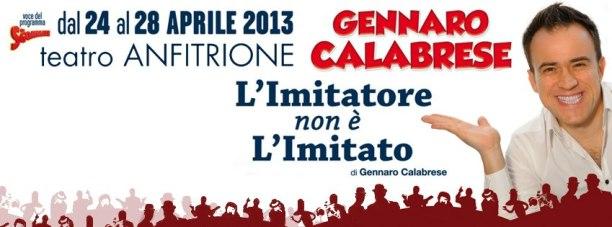 Gennaro Calabrese in L'Imitatore non è l'Imitato Teatro Anfitrione Roma