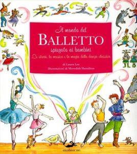 Il mondo del Balletto spiegato ai bambinidi Laura Lee