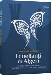 I duellanti di Algeri di Francesco Randazzo