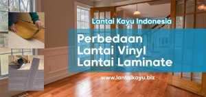 perbedaan lantai vinyl dan Laminate