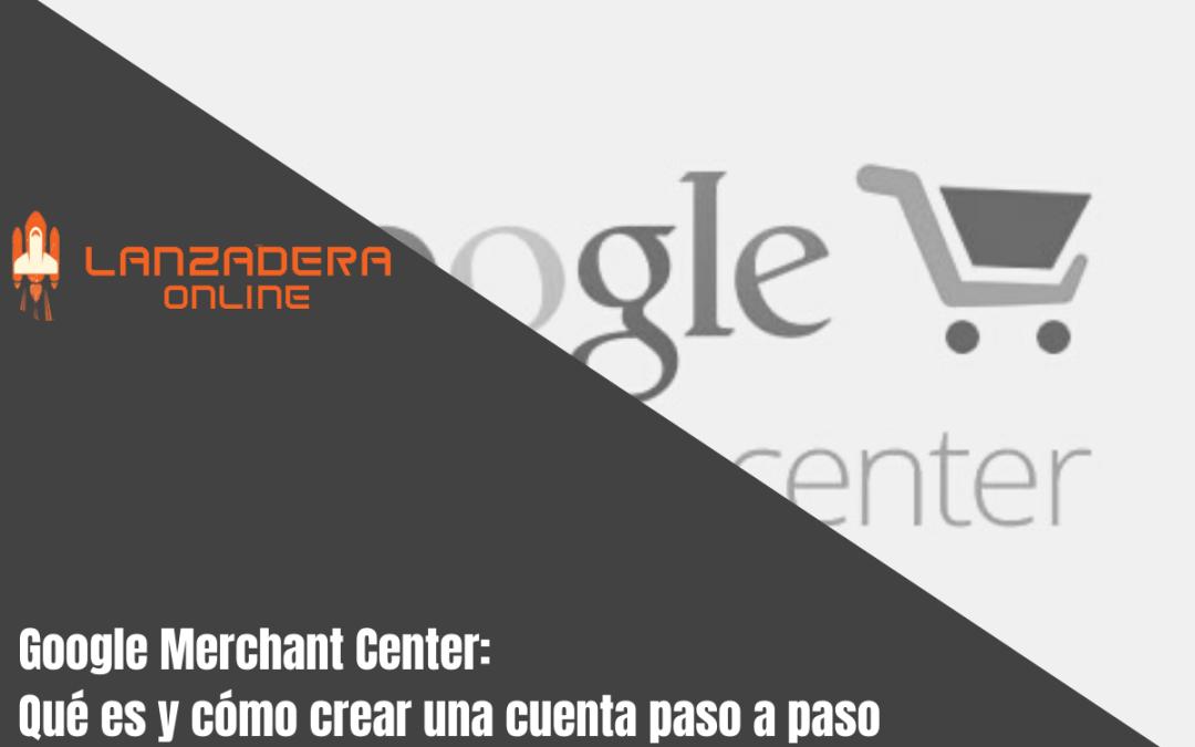 Google Shopping Google Merchant Center paso a paso tutorial