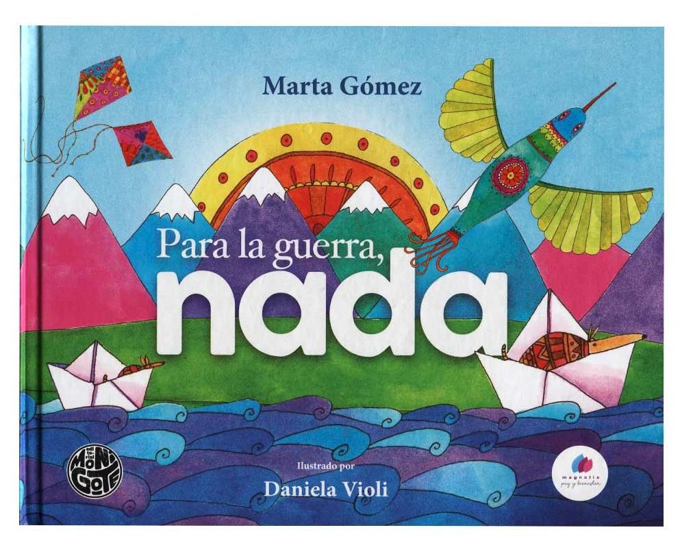 Para la guerra, nada: Un libro que aboga por la paz de Colombia