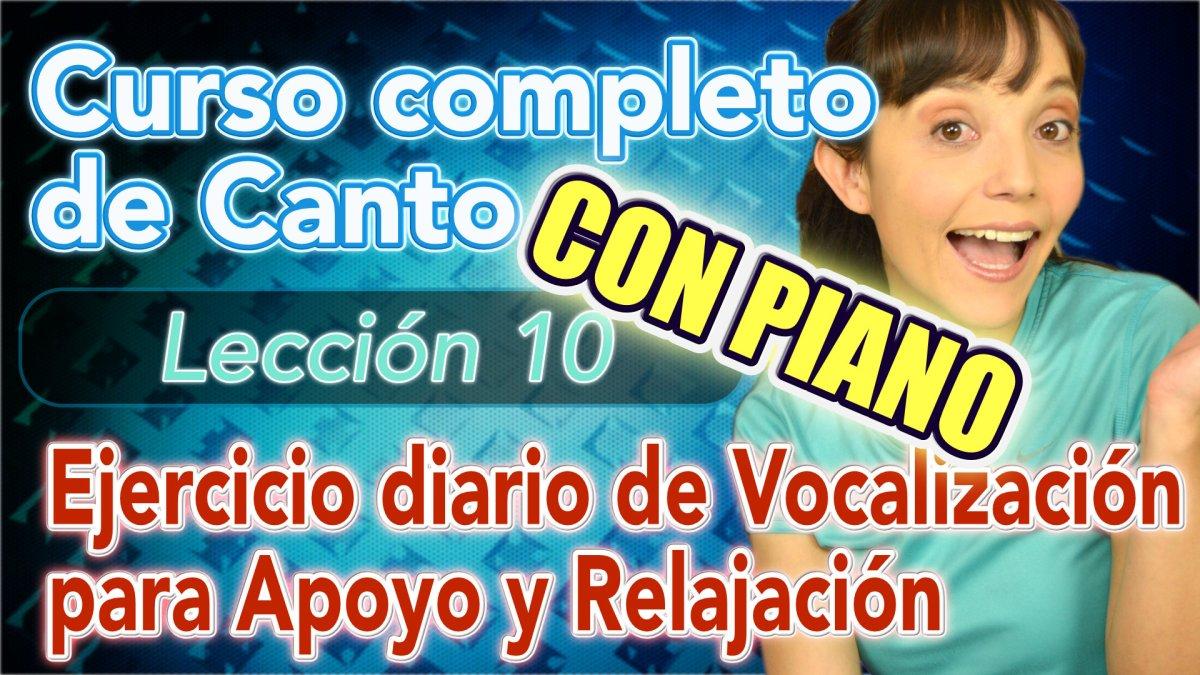 Clases de CANTO: Lección 10 - Como vocalizar, Ejercicios de Relajación y Apoyo