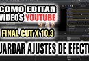 Como guardar ajustes de efectos – Como editar videos con Final Cut Pro X 10.3