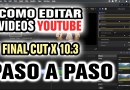 Como editar un video tutorial para Youtube con Final Cut Pro X 10.3 Parte 2