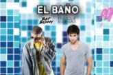 Bad Bunny Ft Enrique Iglesias – El Baño -LPM