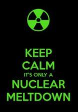 «...è solo un incidente nucleare.»