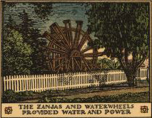 The zanjas and waterwheels provided water and power