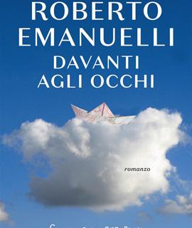 Roberto Emanuelli, Davanti agli occhi