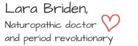 Lara Briden, Naturopathic doctor and period revolutionary