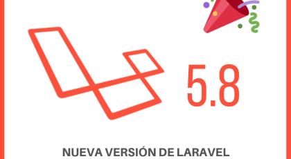 ¡Laravel 5.8 ya esta disponible para descargar!