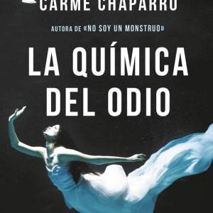 Libro La química del odio ESPASA NARRATIVA de Carme Chaparro