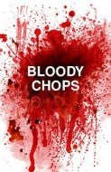 Bloody Chops: April 16th