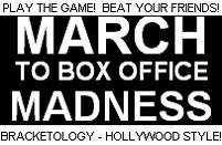 March to Box Office Madness 2011 Final Results