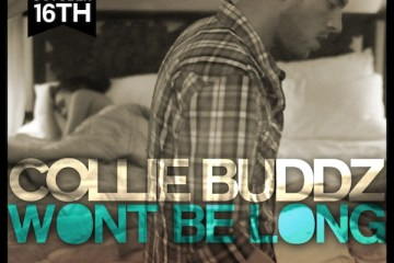 Collie Buddz Won't Be Long single