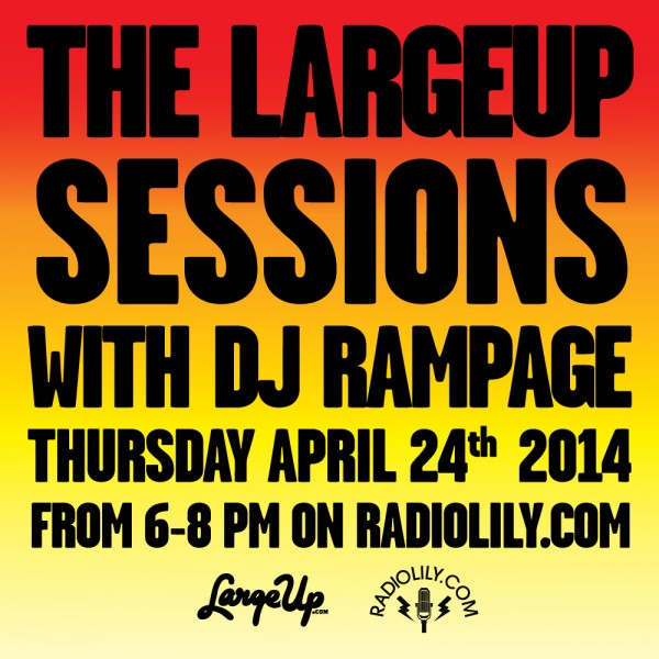 LargeUp-Sessions-April24-DJRampage