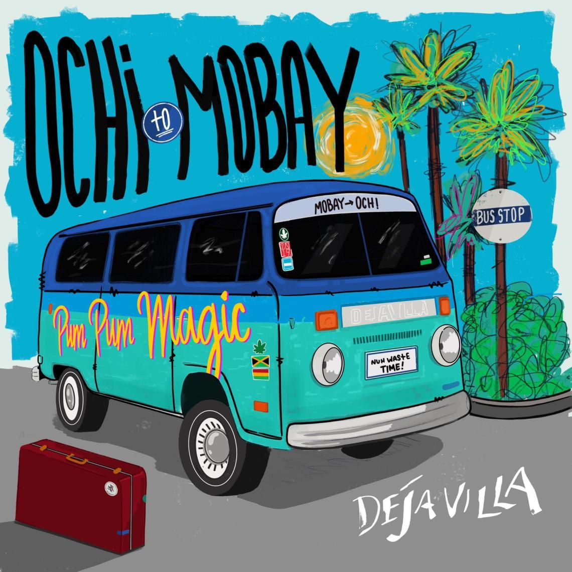 DejaVilla - Ochi to MoBay
