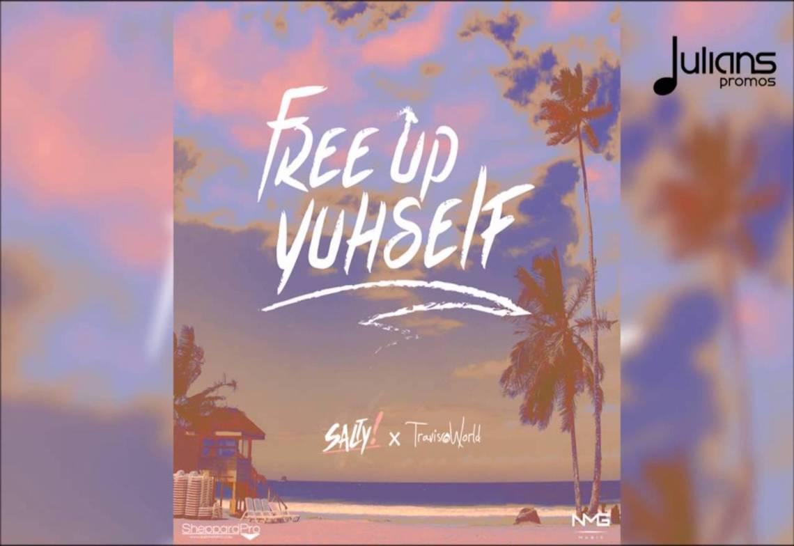 Salty and Travis World - Free Up Yuhself (2017 Soca)