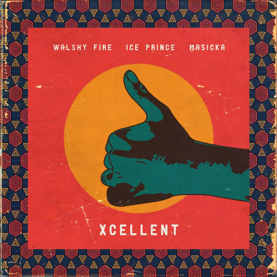 "Walshy Fire - ""Xcellent"" featuring Masicka and Ice Prince"