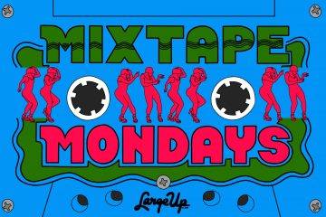 #MixtapeMondays