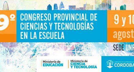 El 9º Congreso Provincial de Ciencias y Tecnologías en la Escuela se realizará en la UNRC