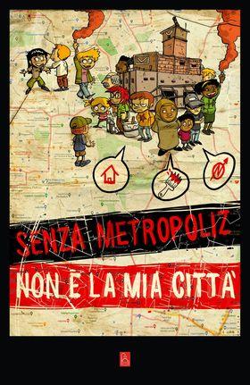 Senza Metropoliz non è la mia città: un museo, una città, un libro