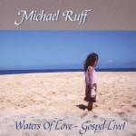 Michael Ruff - Waters of Love