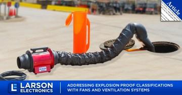 Abordar las clasificaciones a prueba de explosiones con ventiladores y sistemas de ventilación
