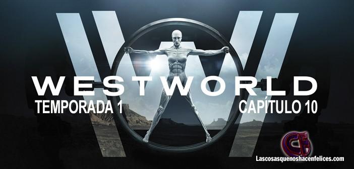 Análisis de Westworld. Temporada 1. Capítulo 10