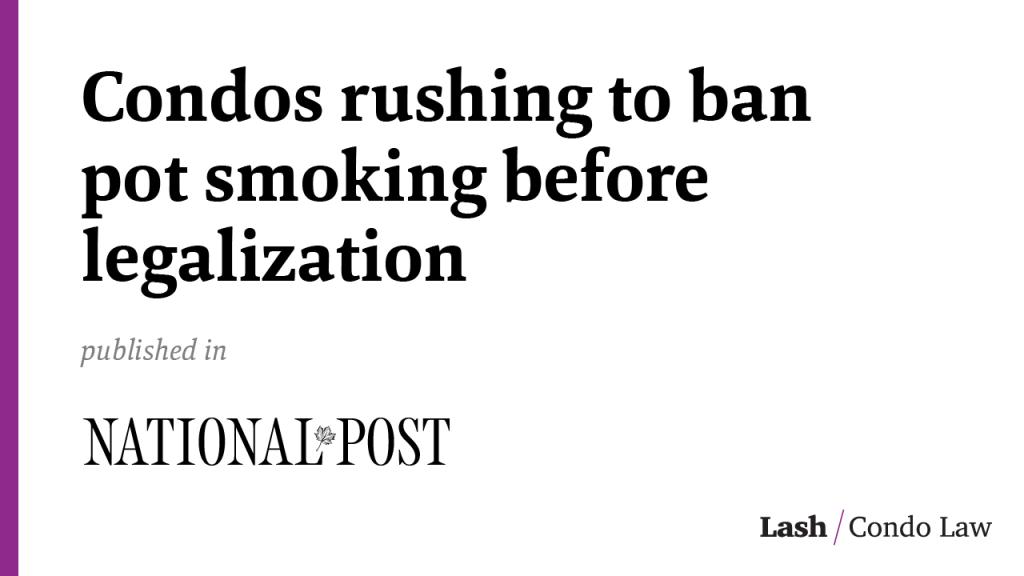 Condos rushing to ban pot smoking before legalization, leaving some residents fuming