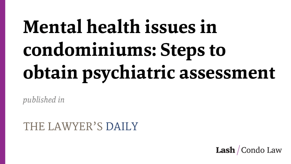 Mental health issues in condominiums: Steps to obtain psychiatric assessment
