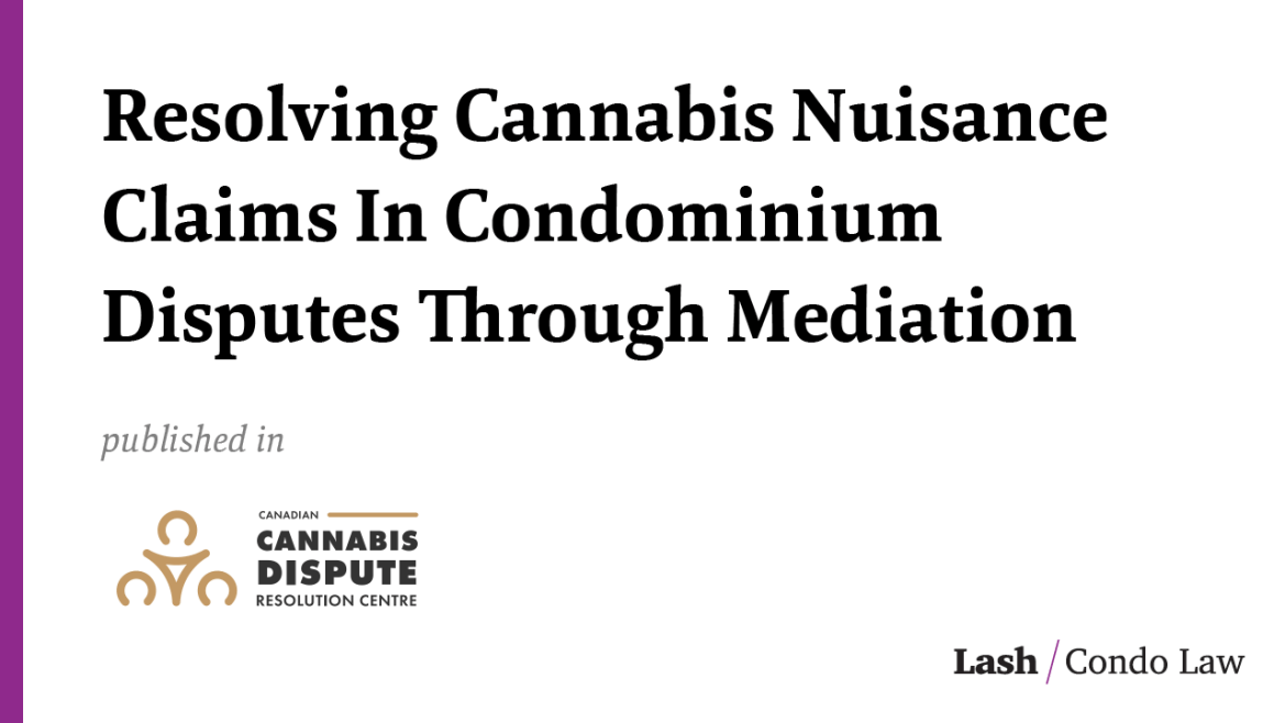 Resolving Cannabis Nuisance Claims In Condominium Disputes Through Mediation