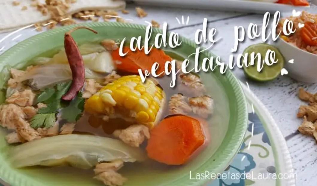 Caldo de Pollo Vegano con Soya   Las Recetas de Laura