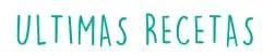 ULTIMAS RECETAS | LAS RECETAS DE LAURA