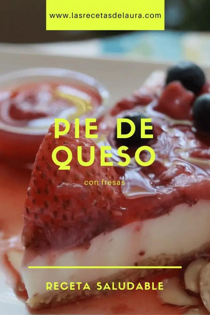 Pie de Queso Light con Fresas | Las Recetas de Laura