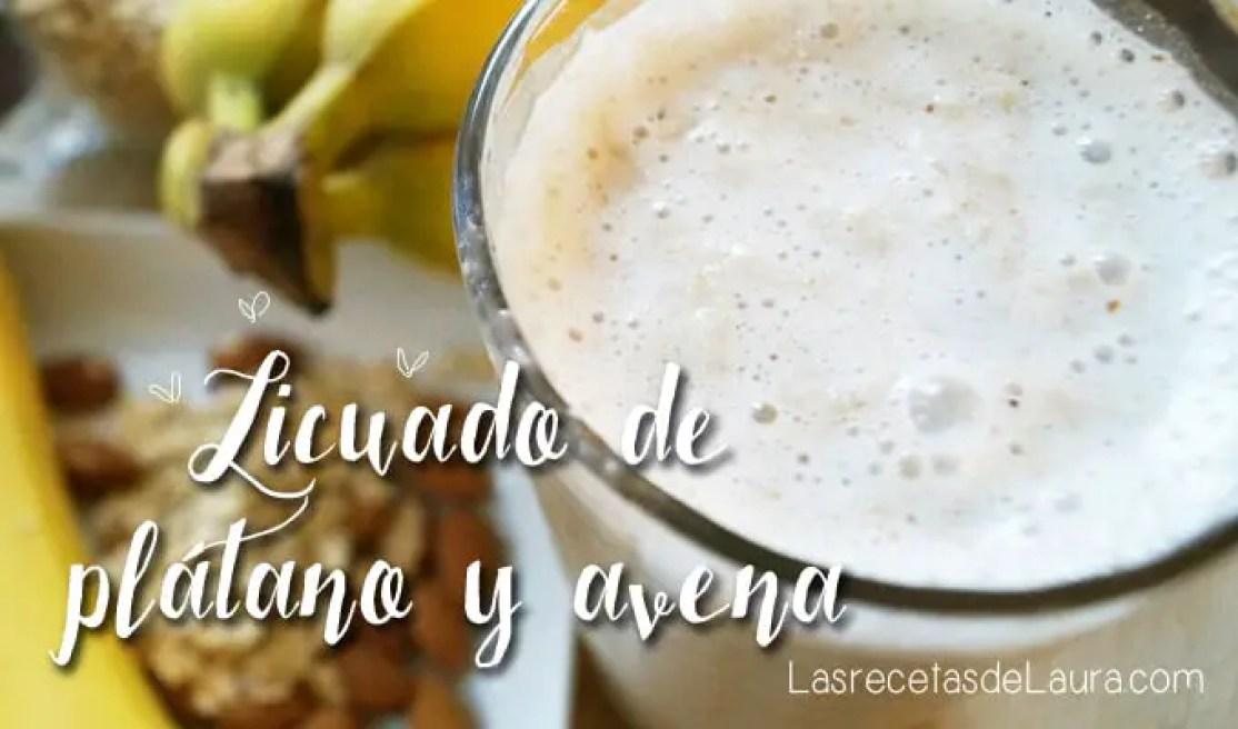 licuado de plátano con avena - Las recetas de Laura
