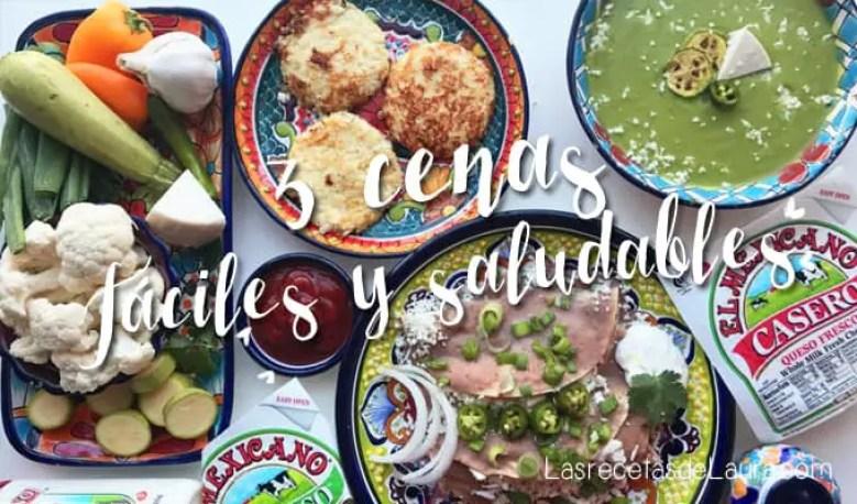 3 Cenas Saludables con Quesos y Productos marca El Mexicano® | Las Recetas de Laura
