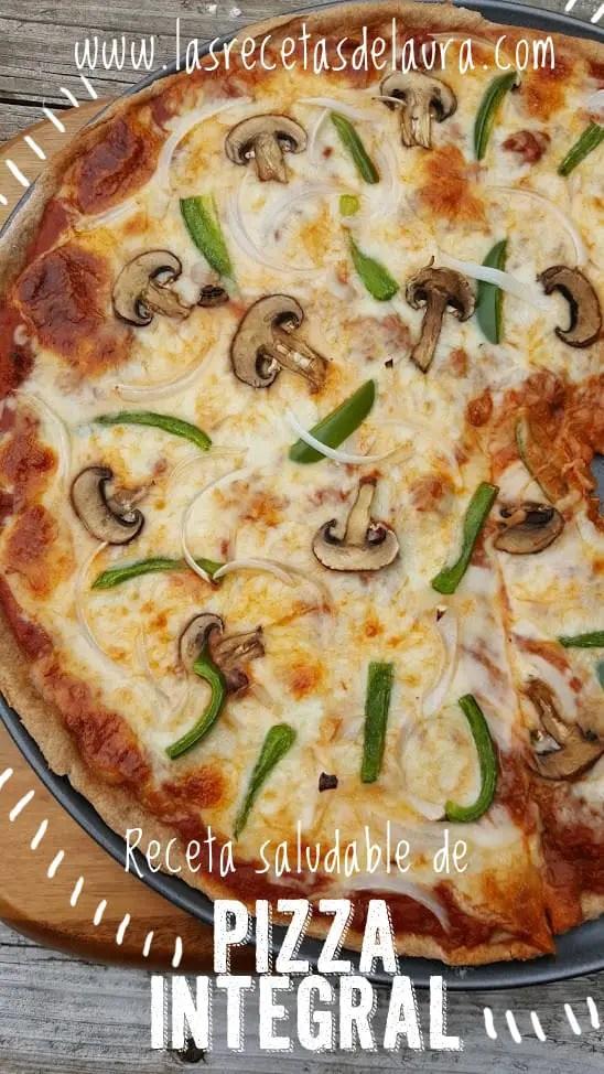 Pizza Casera Saludable con Harina integral - las recetas de laura