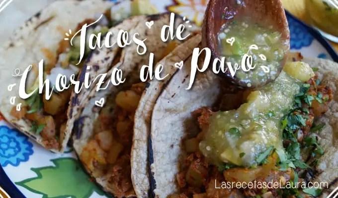 Tacos de chorizo de pavo - Las recetas de Laura