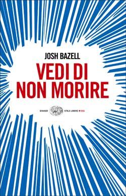 Vedi di non morire (Josh Bazell)