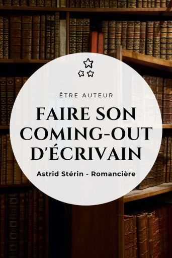 Faire son coming-out d'écrivain