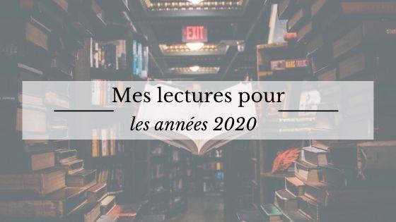 Mes lectures pour les années 2020