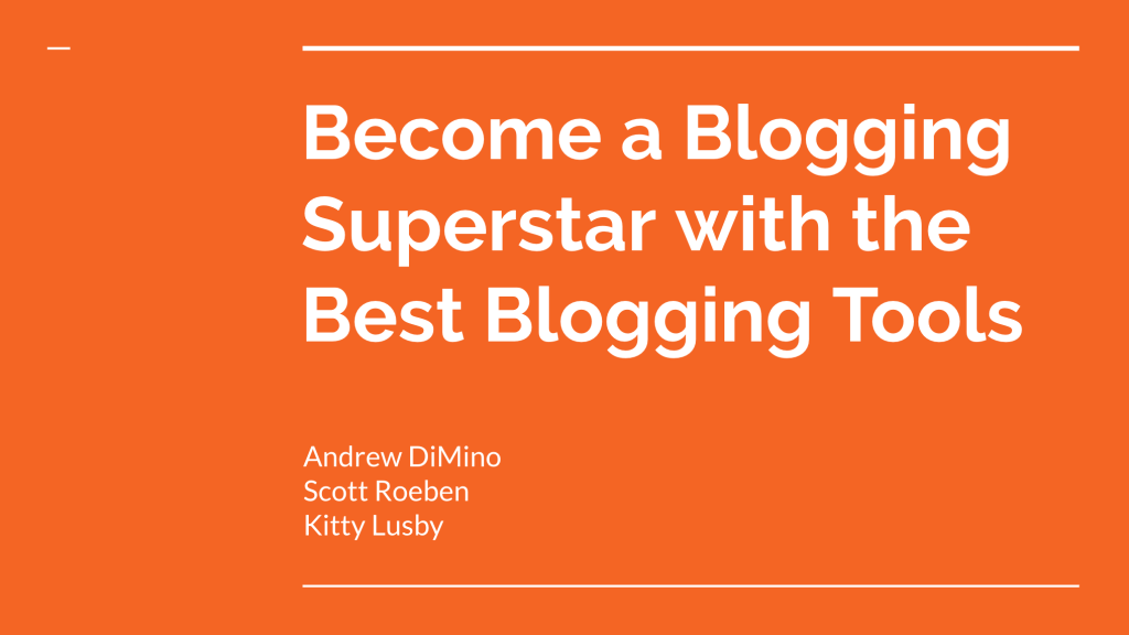 Become a Blogging Superstar with the Best Blogging Tools