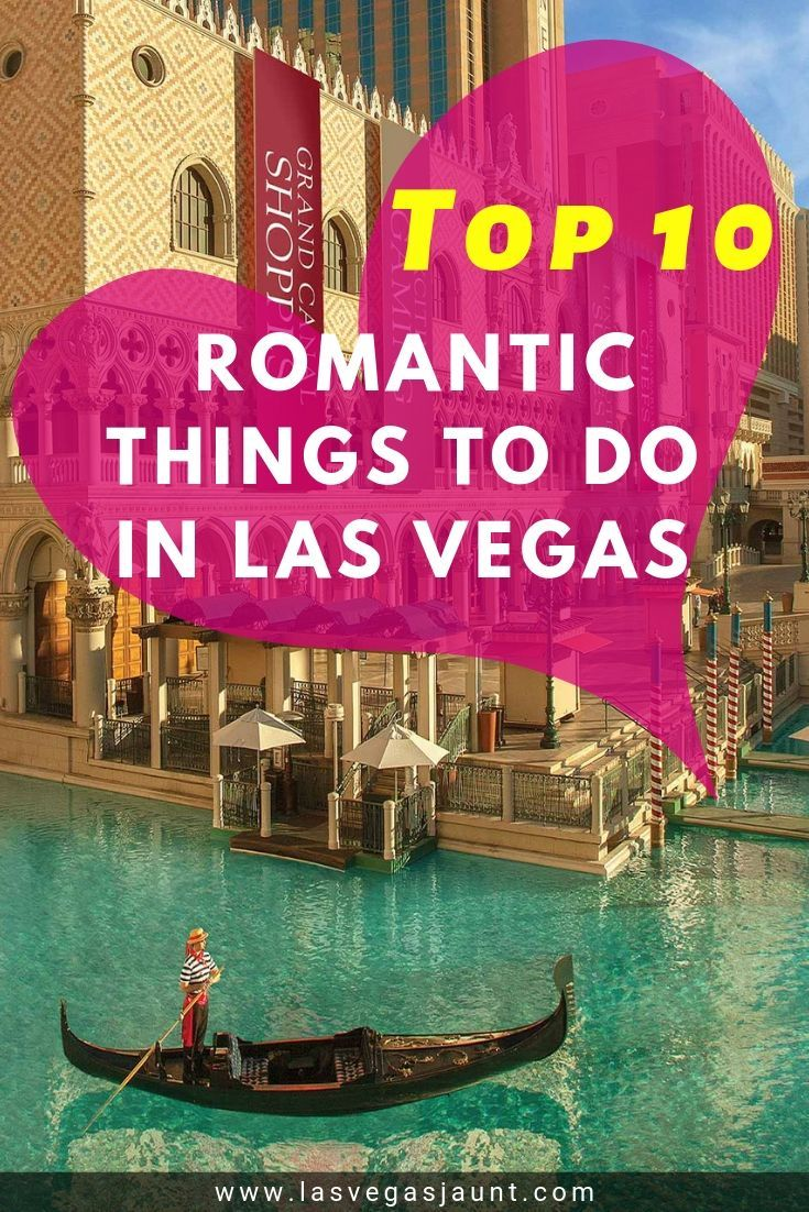 Top 10 Romantic Things To Do In Las Vegas