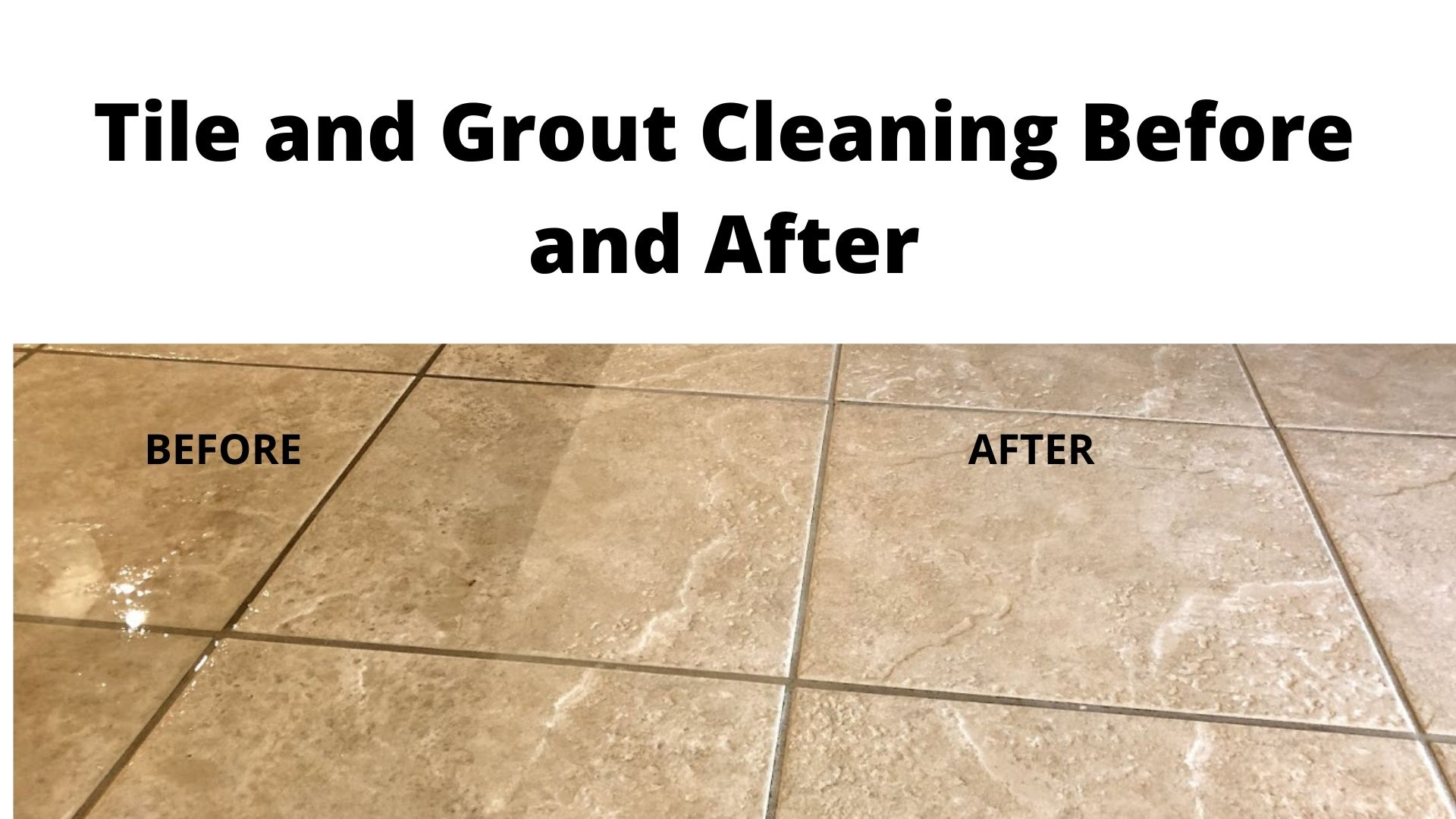 tile and grout cleaning before and