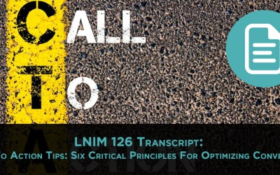 LNIM126 Transcript: Six Tips for Great Calls to Action