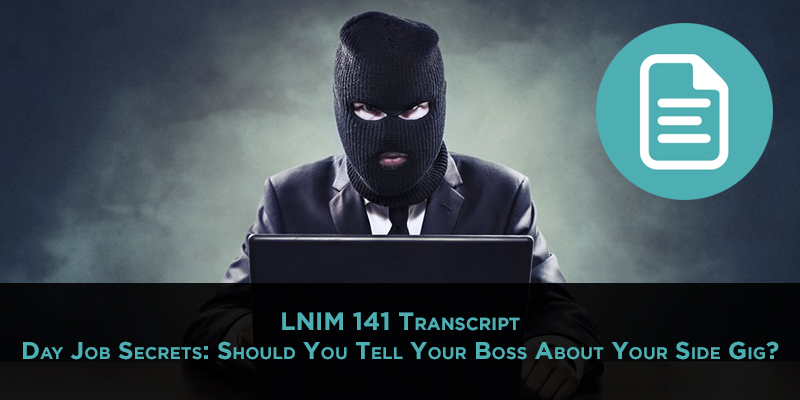 LNIM 141 Transcript: Day Job Secrets and Bringing Your Own Weather